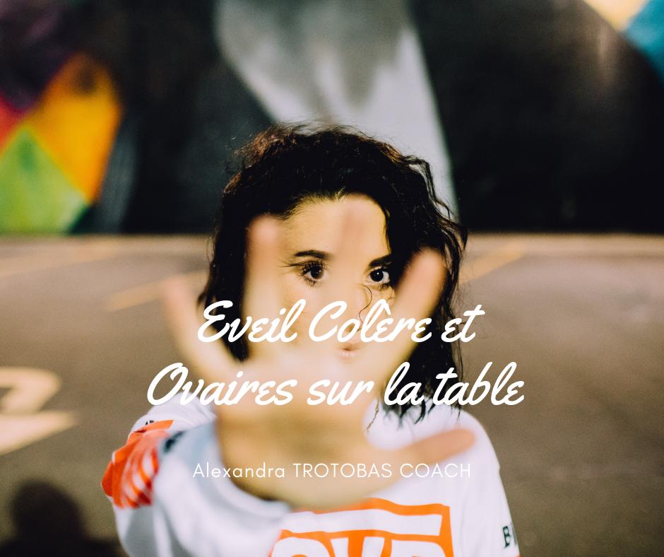 Eveil Colère et Ovaires sur la table