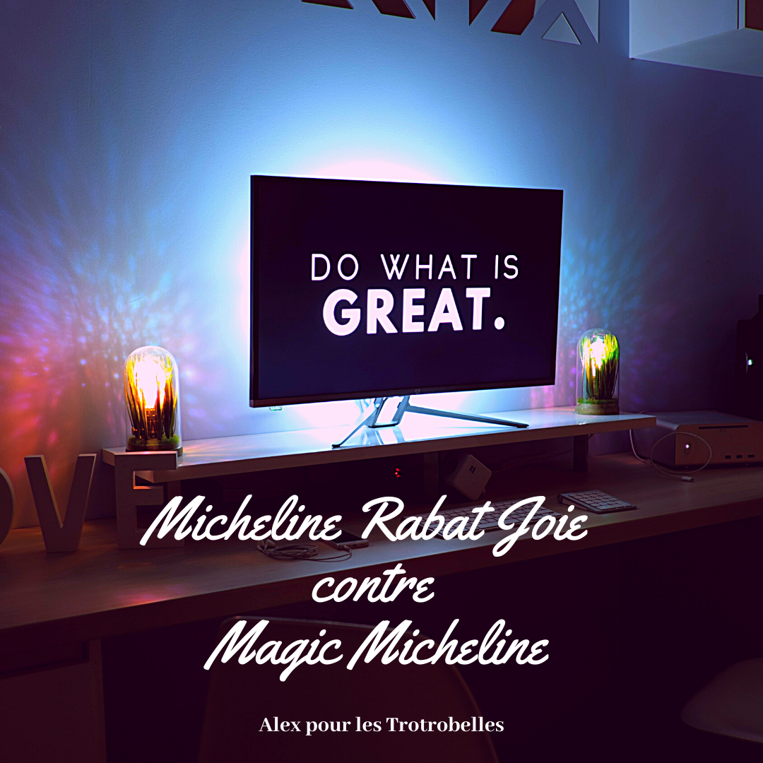 Micheline Rabat Joie contre Magic Micheline