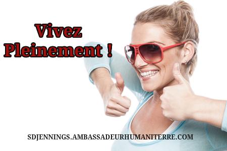 VIVEZ PLEINEMENT !