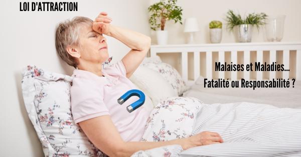 Loi d'Attraction : État de Santé ? Fatalité ou Responsabilité ?
