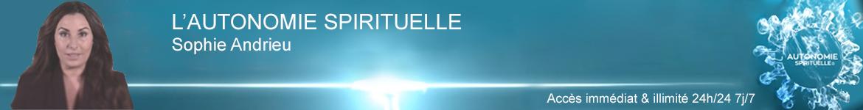 Sophie ANDRIEU : L' Autonomie Spirituelle