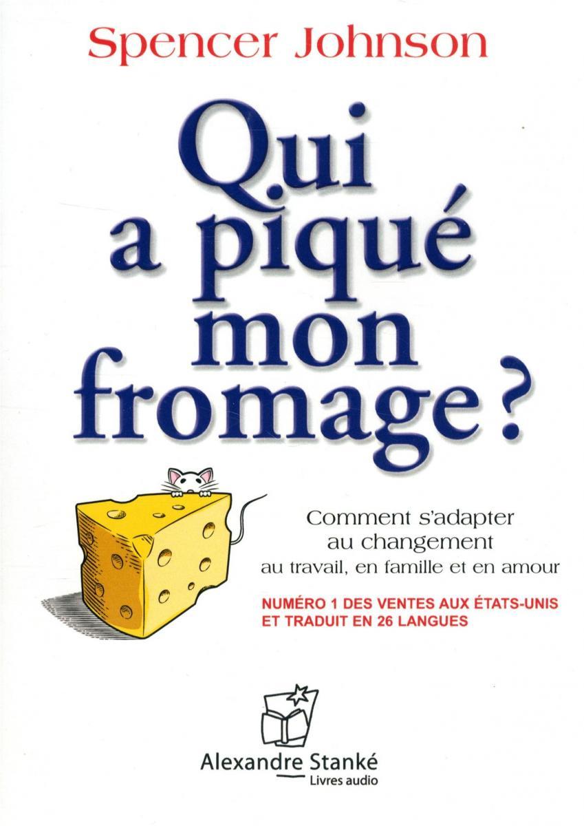 Un conte sur le changement : Qui a piqué mon fromage ?