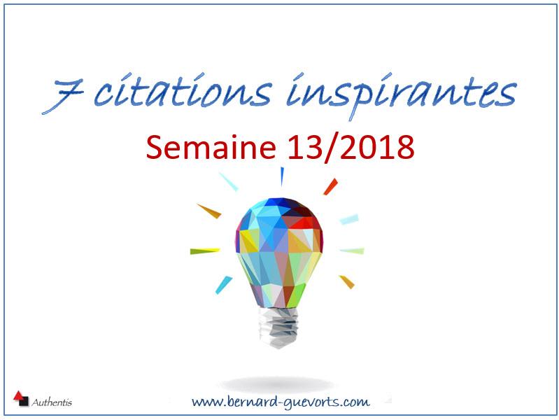 Vos 7 citations inspirantes de la semaine 13/2018