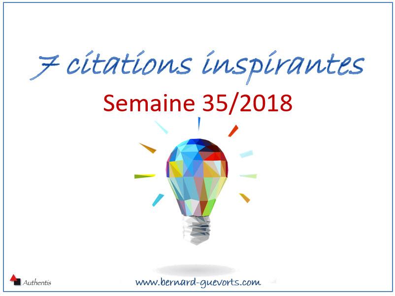 Vos 7 citations inspirantes de la semaine 35/2018