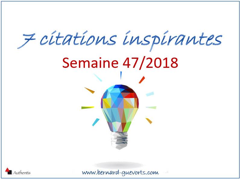 Vos 7 citations inspirantes de la semaine 47/2018