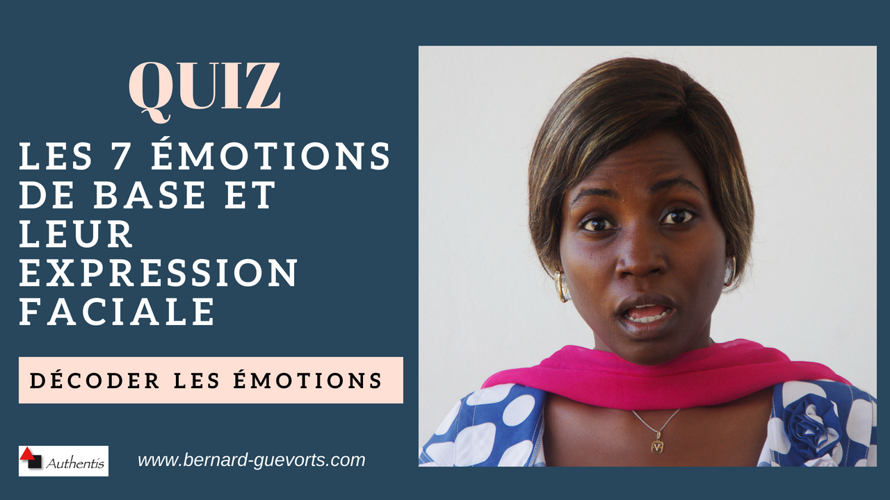 Quiz : Testez vos capacités à reconnaître les émotions.