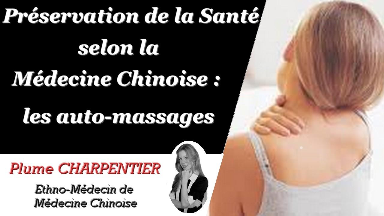 La Préservation de la Santé selon la Médecine Chinoise : Les auto-massages