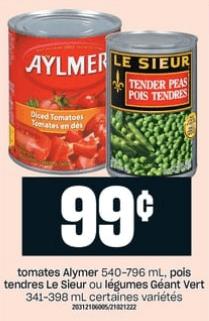 Tomates Alymer 796 ml, Pois Tendres le Sieur ou Légumes Géant Vert 341-398 ml du 10 au 16 octobre 2019
