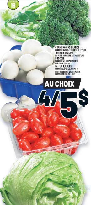 Champignons Blancs ou Tomates Raisins ou Brocoli ou Laitue Iceberg du 13 au 19 février 2020
