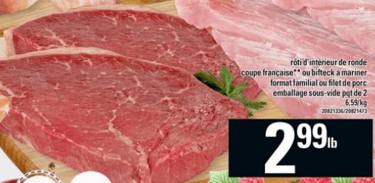 Rôti D'intérieur de Ronde Coupe Française ou Bifteck à Mariner Format Familial ou Filet de Porcdu 20 au 26 juin 2019