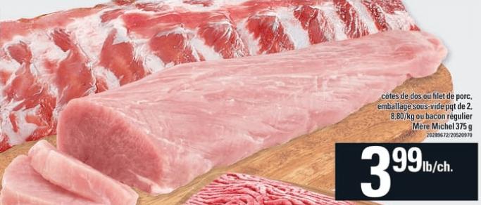 Côtes de Dos ou Filet de Porc ou Bacon Régulier Mère Michel du 4 au 10 juillet 2019