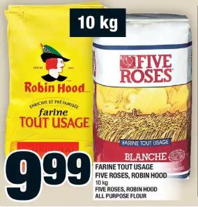 Farine Tout Usage Five Roses, Robin Hood 10kg du 6 au 12 février 2020
