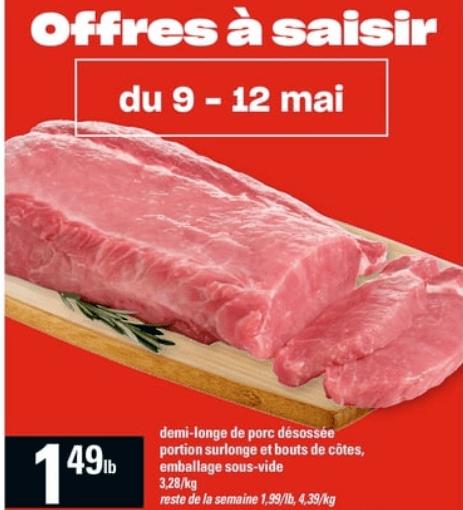 Demi-Longe de Porc Désossée Portion Surlonge et Bouts de Côtes du 9 au 15 mai 2019