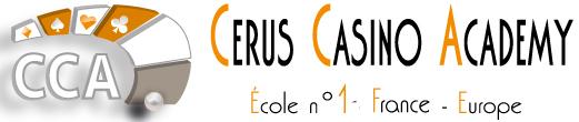 CERUS CASINO ACDEMY - ECOLE AUX MÉTIERS DU CASINO NUMERO 1 EN FRANCE