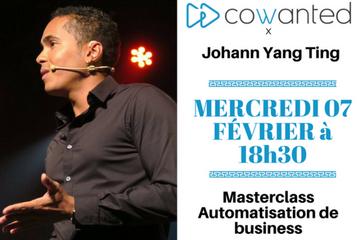 Masterclass Automatisation par Johann YANG TING COWANTED