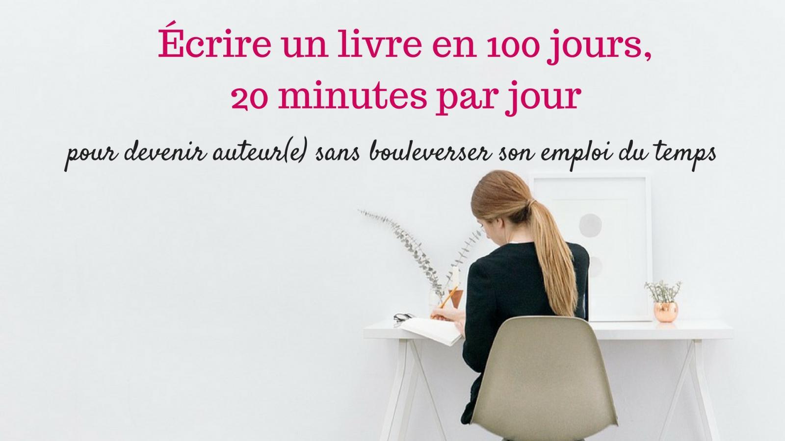 b700708eb92 Écrire un livre en 100 jours. «