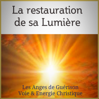 La restauration de sa LUMIERE - Message des Anges de Guérison