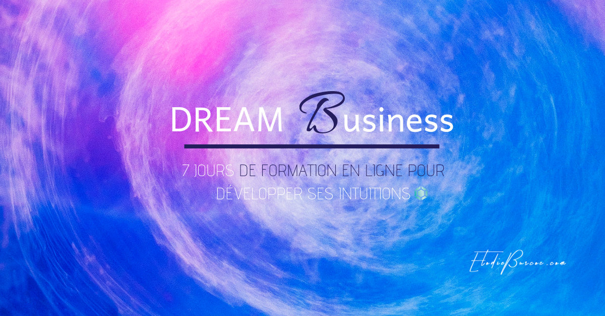 Leadership formation business intuitif capitalisme conscient visionnaire - clairvoyance - expansion de conscience - BE ONE Elodie Buscoz - France Moscou Monaco Quebec USA