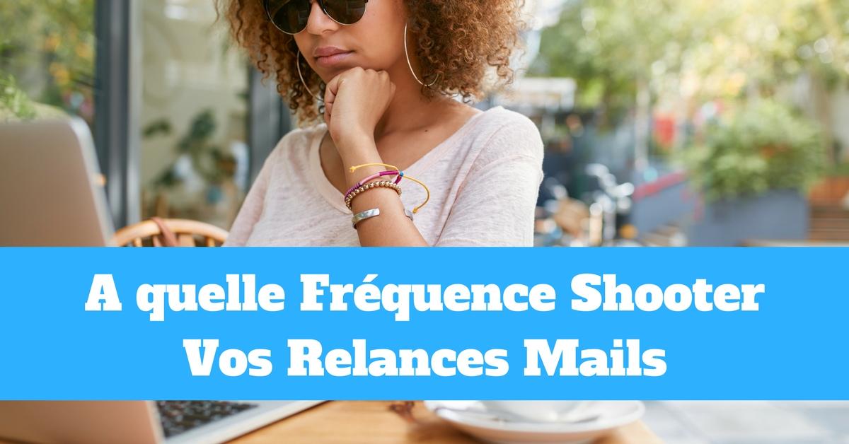A quelle fréquence envoyer vos relances mail pour optimiser les ventes