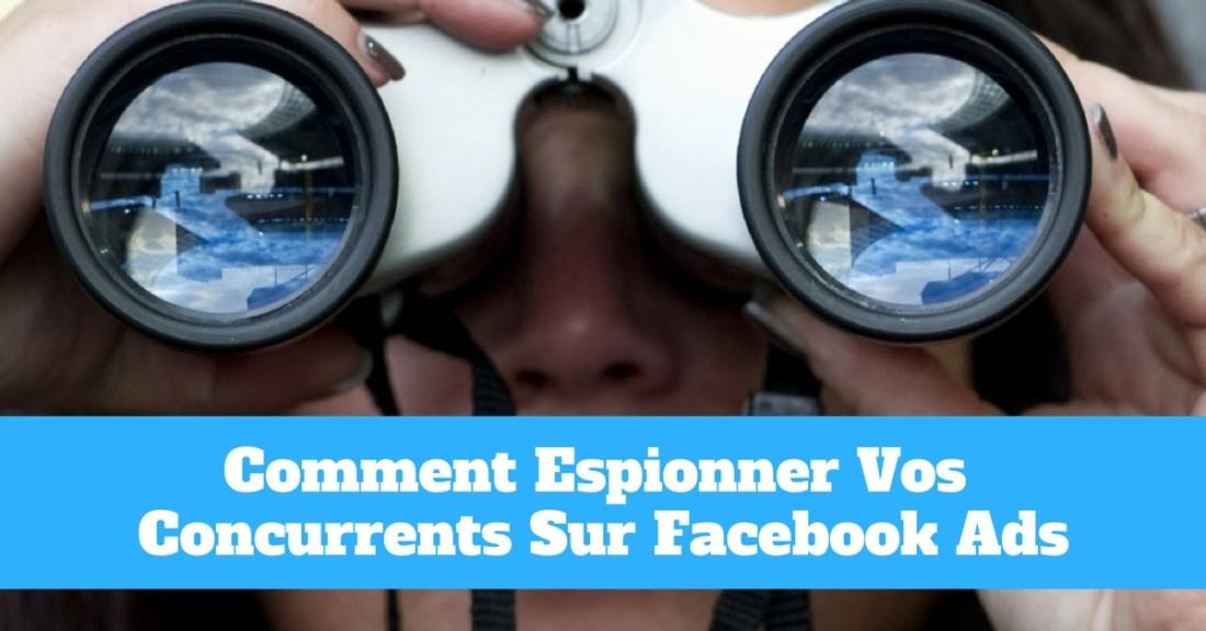 3 astuces pour espionner vos concurrents sur facebook ads sans payer aucun spytool