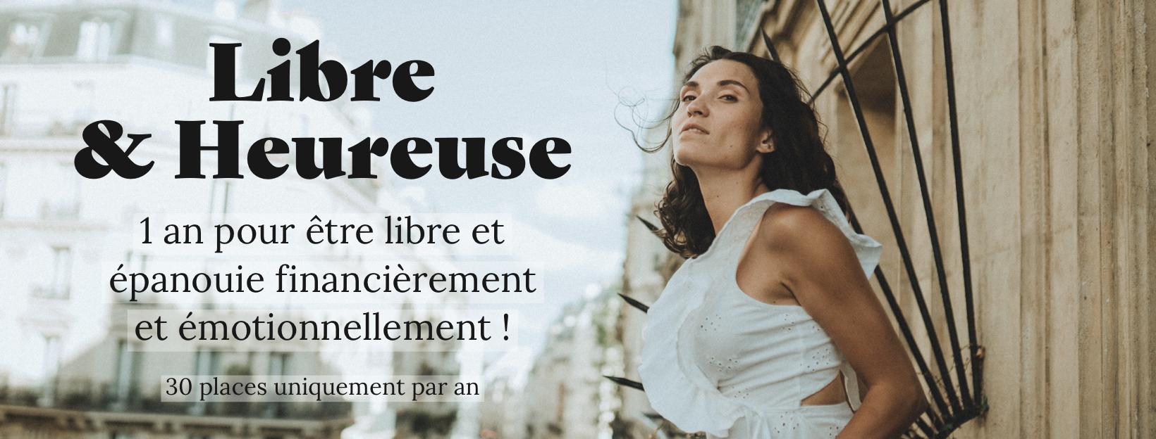 """Présentation programme """"Libre & Heureuse"""""""