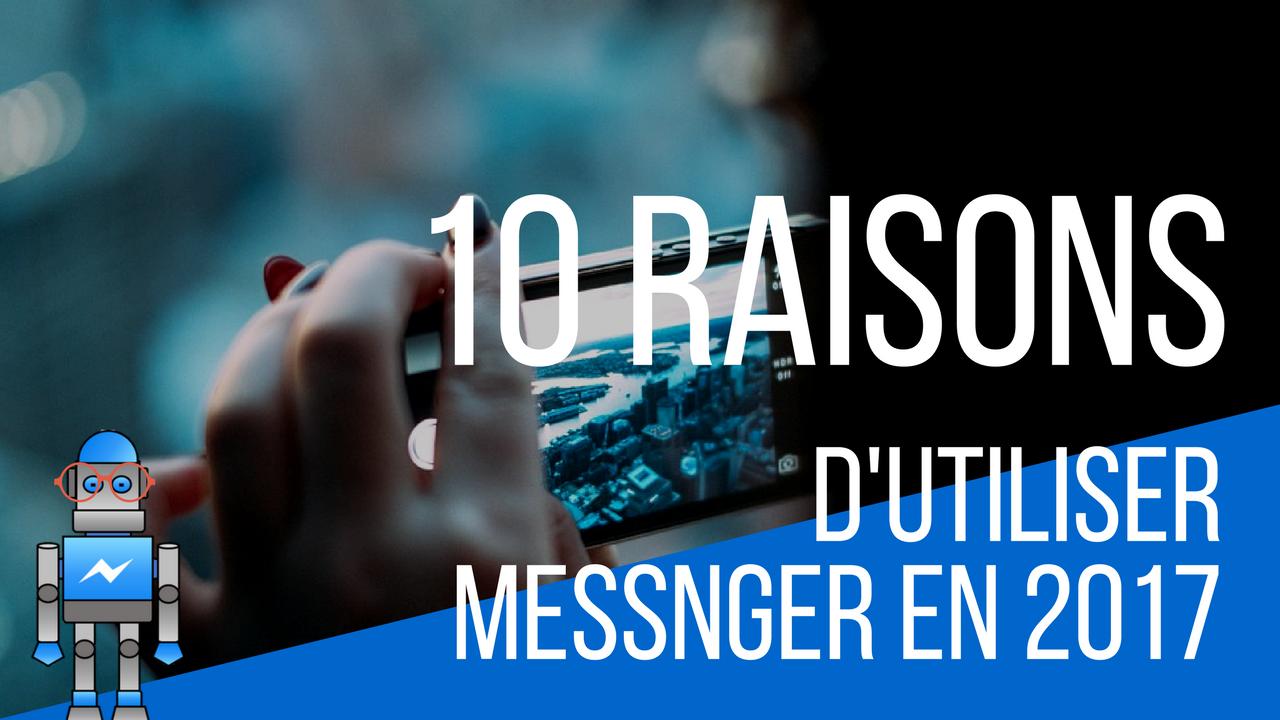 10 raisons d'utiliser Les bots Messenger pour ton Business