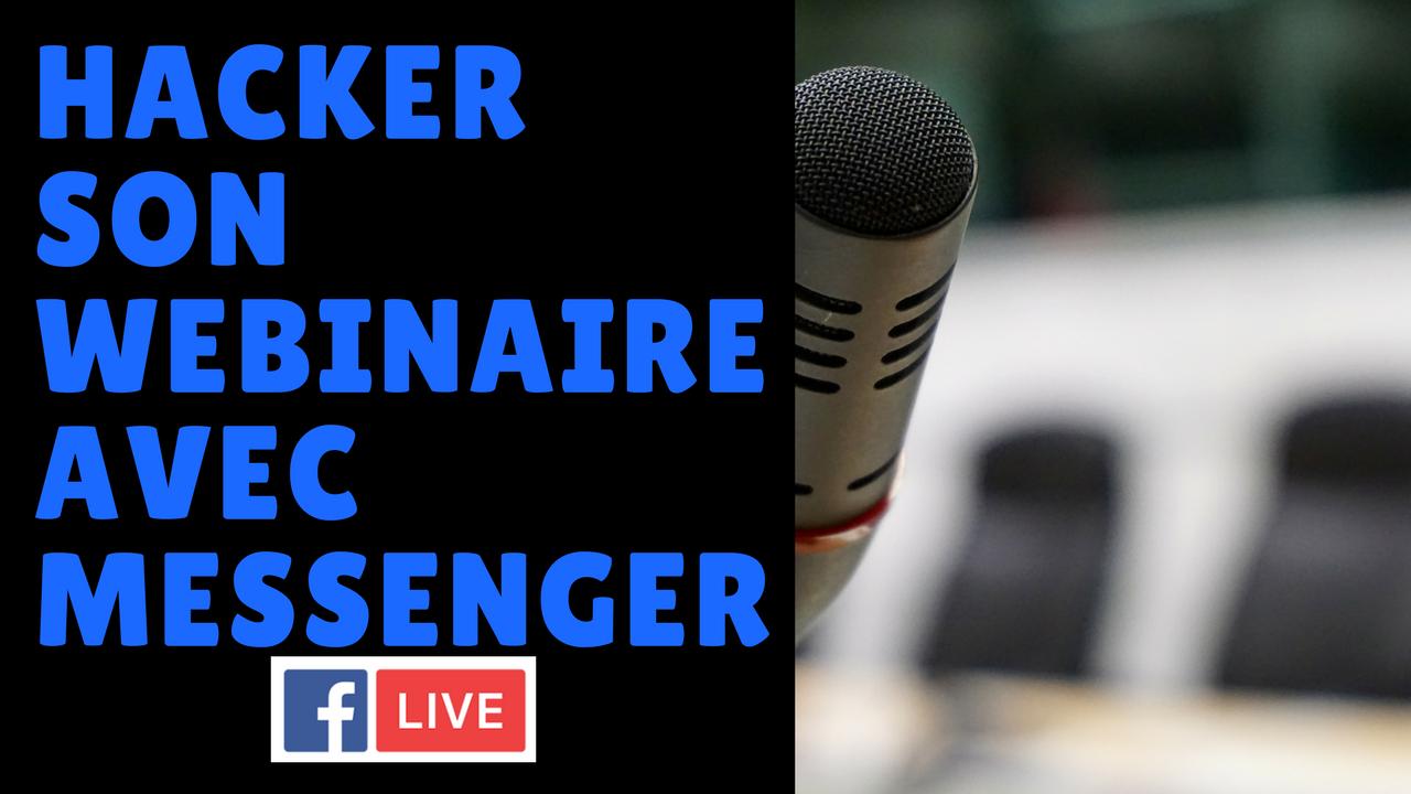 Comment hacker son wébinaire avec Facebook Messenger