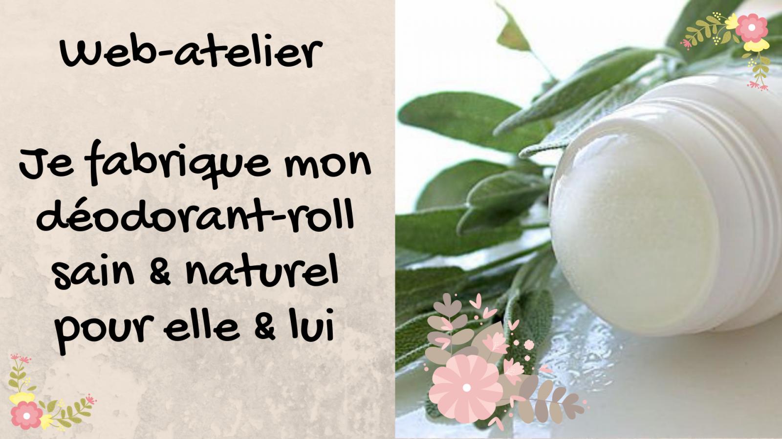 Viens apprendre à fabriquer ton déodorant-roll sain & naturel lors de mon prochain web-atelier