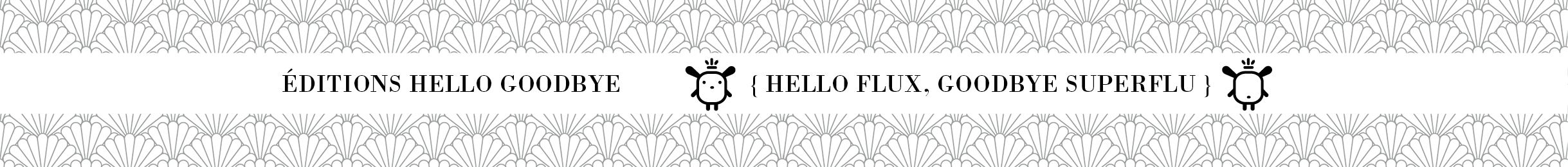 Editions Hello Goodbye