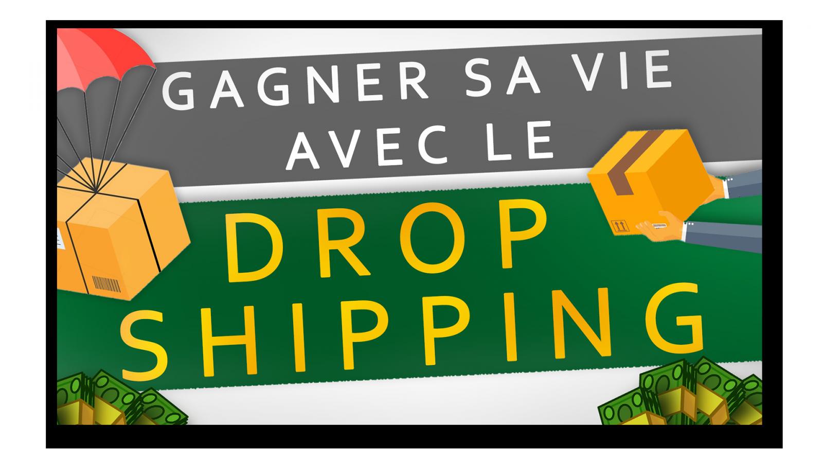 Gagner sa vie avec le Drop Shipping