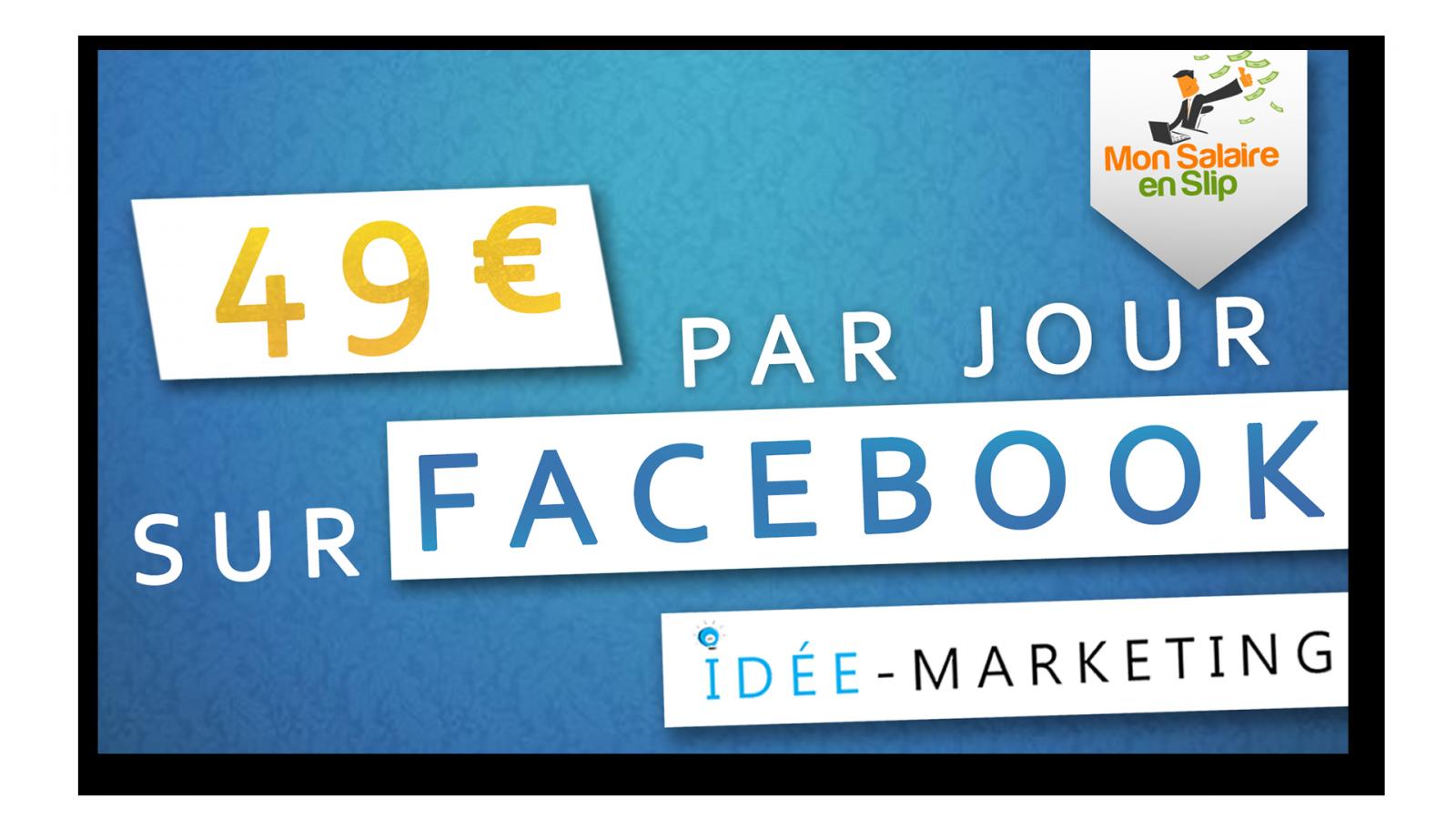 49€ par jour sur Facebook sans investir un sou !