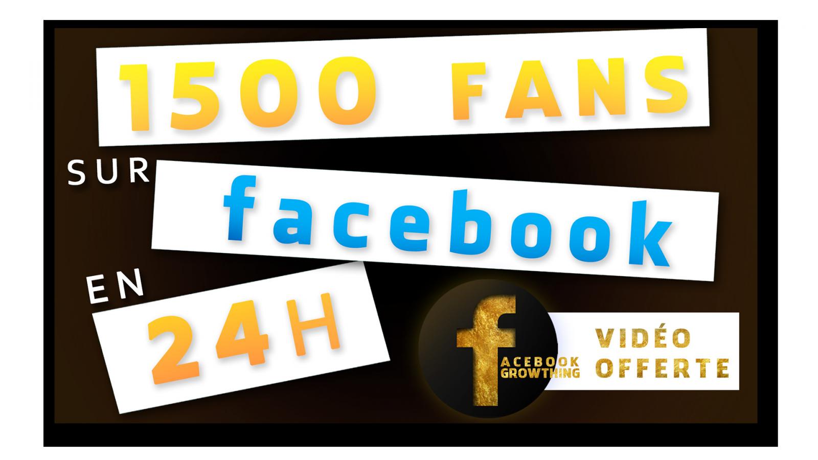 1500 Fans sur Facebook en 24H