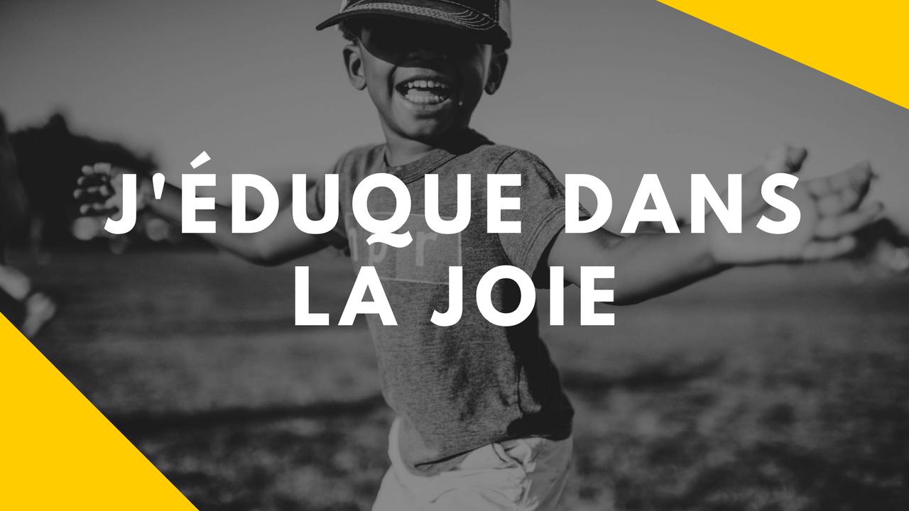 """Formation en ligne """"J'éduque dans la joie"""" - Éducation positive"""