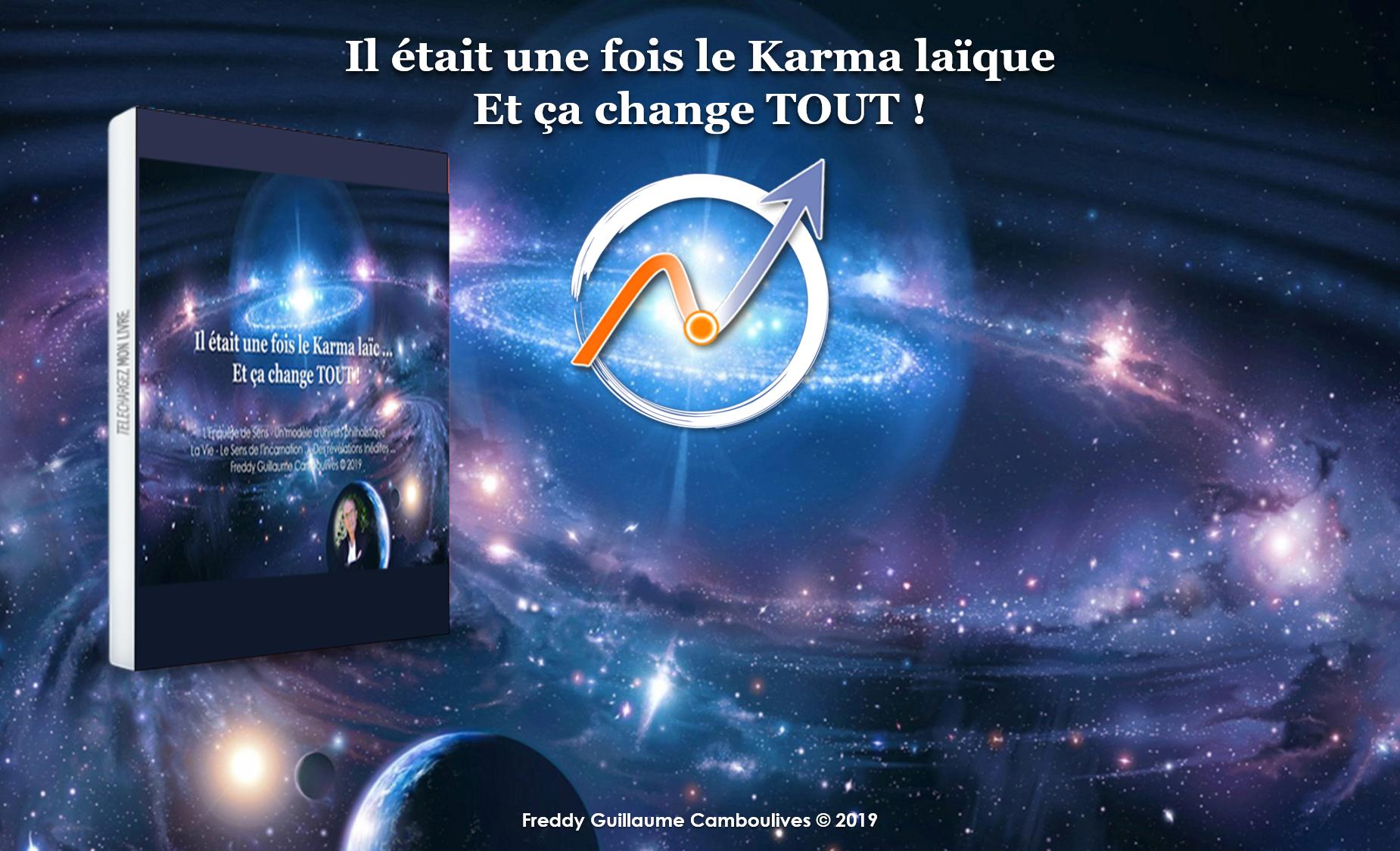 IL ÉTAIT UNE FOIS LE KARMA LAÏQUE  … ET ÇA CHANGE TOUT !