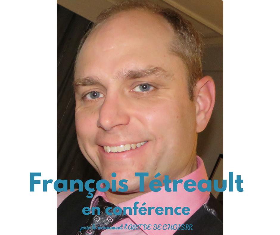 François Tétreault, le mouvement l'art de se choisir