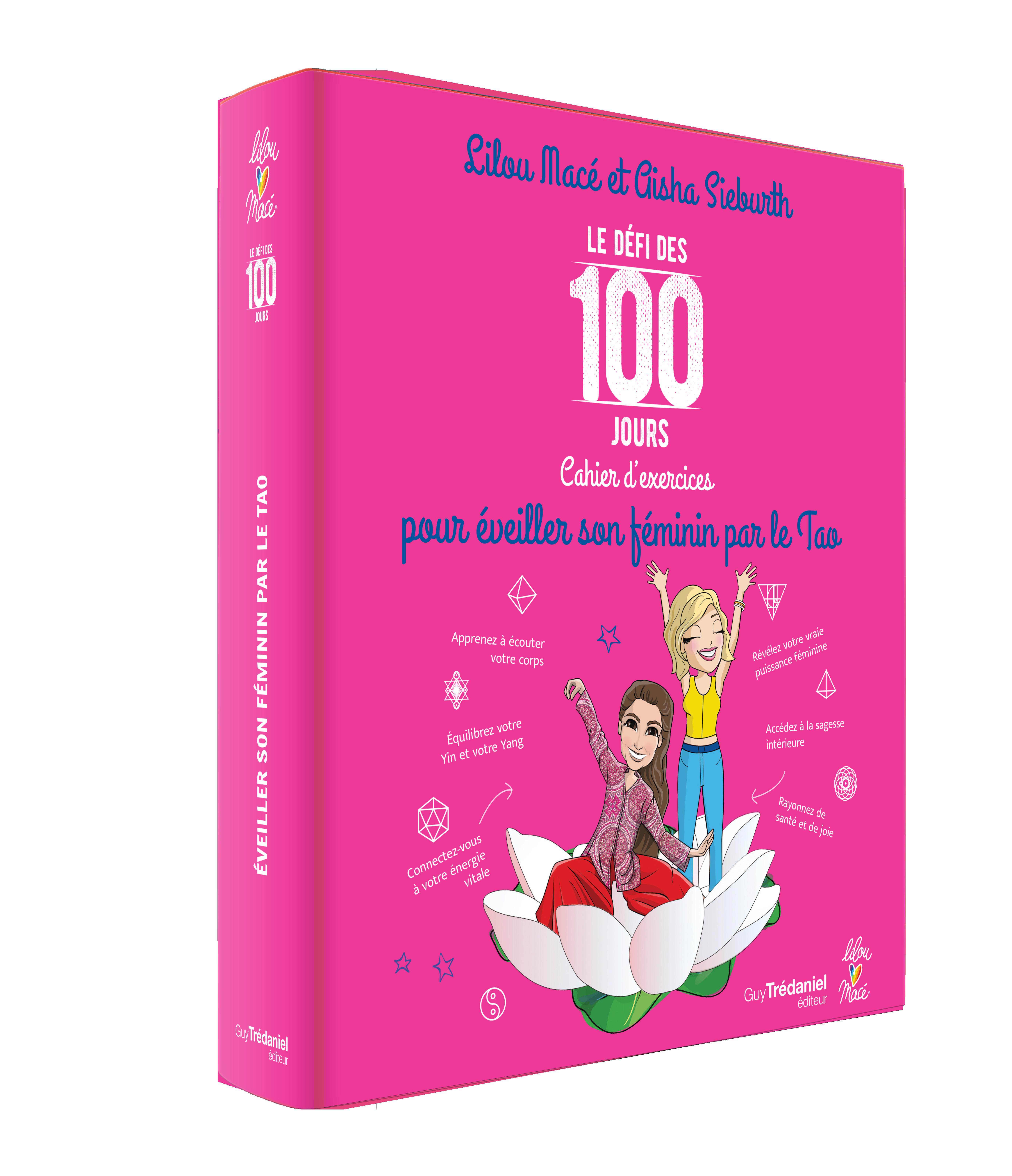 Le Défi des 100 Jours pour éveiller son féminin par le tao