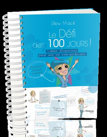 Le Défi des 100 Jours pour vivre une vie extraordinaire