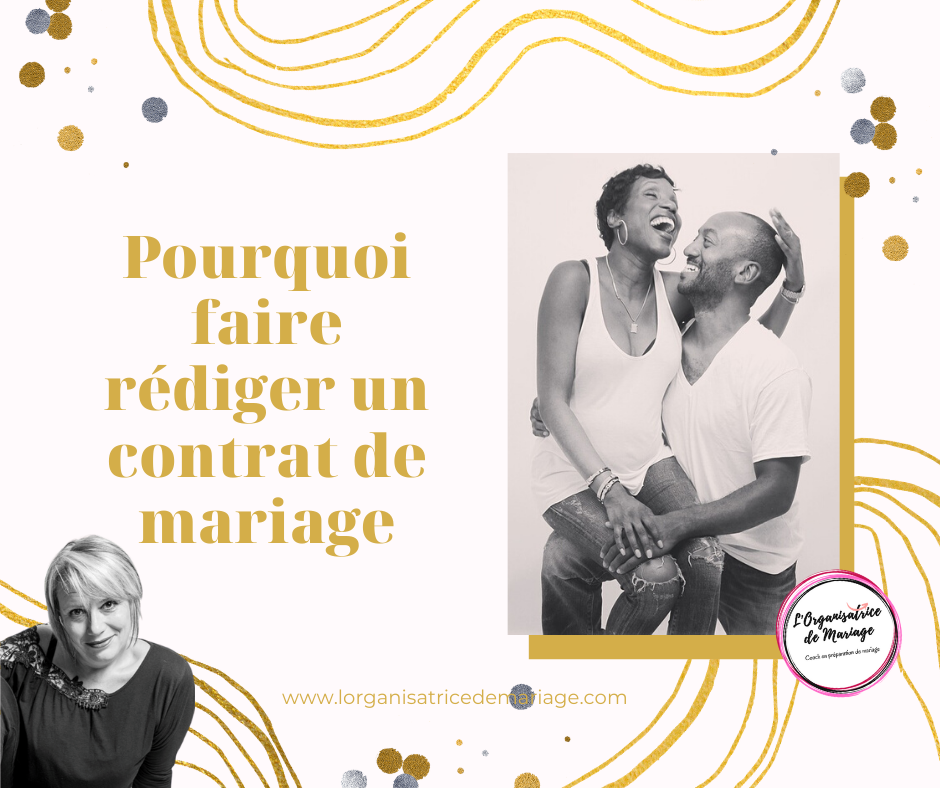 Pourquoi faire rédiger un contrat de mariage ?