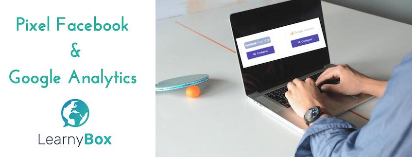 [Nouveauté] Comment installer simplement le Pixel Facebook et le tracking Google Analytics dans LearnyBox !