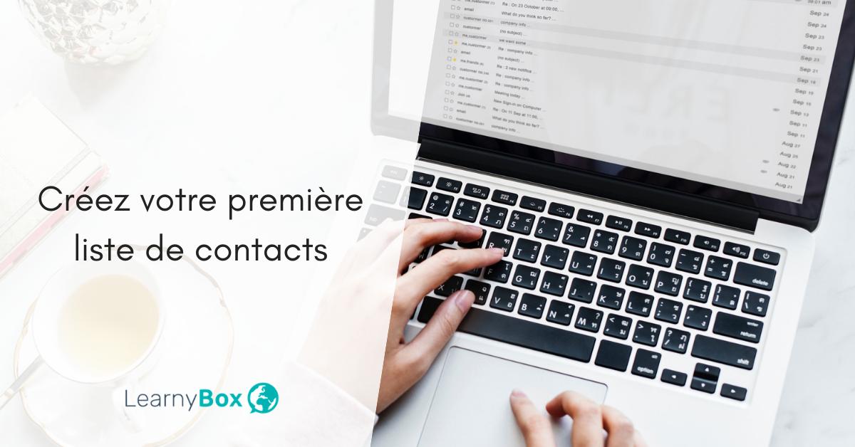 Comment créer votre première liste de contacts rapidement?