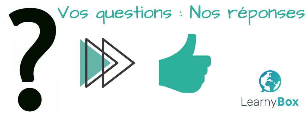 [Questions-Réponses] On réponds à vos questions les plus courantes !