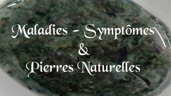 maladies et symptomes et pierres