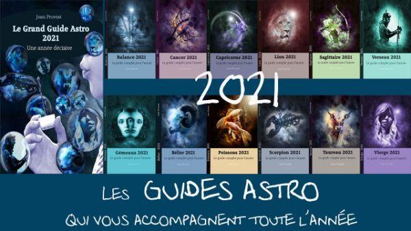 les guides astro 2021 pour rester aligné aux énergies