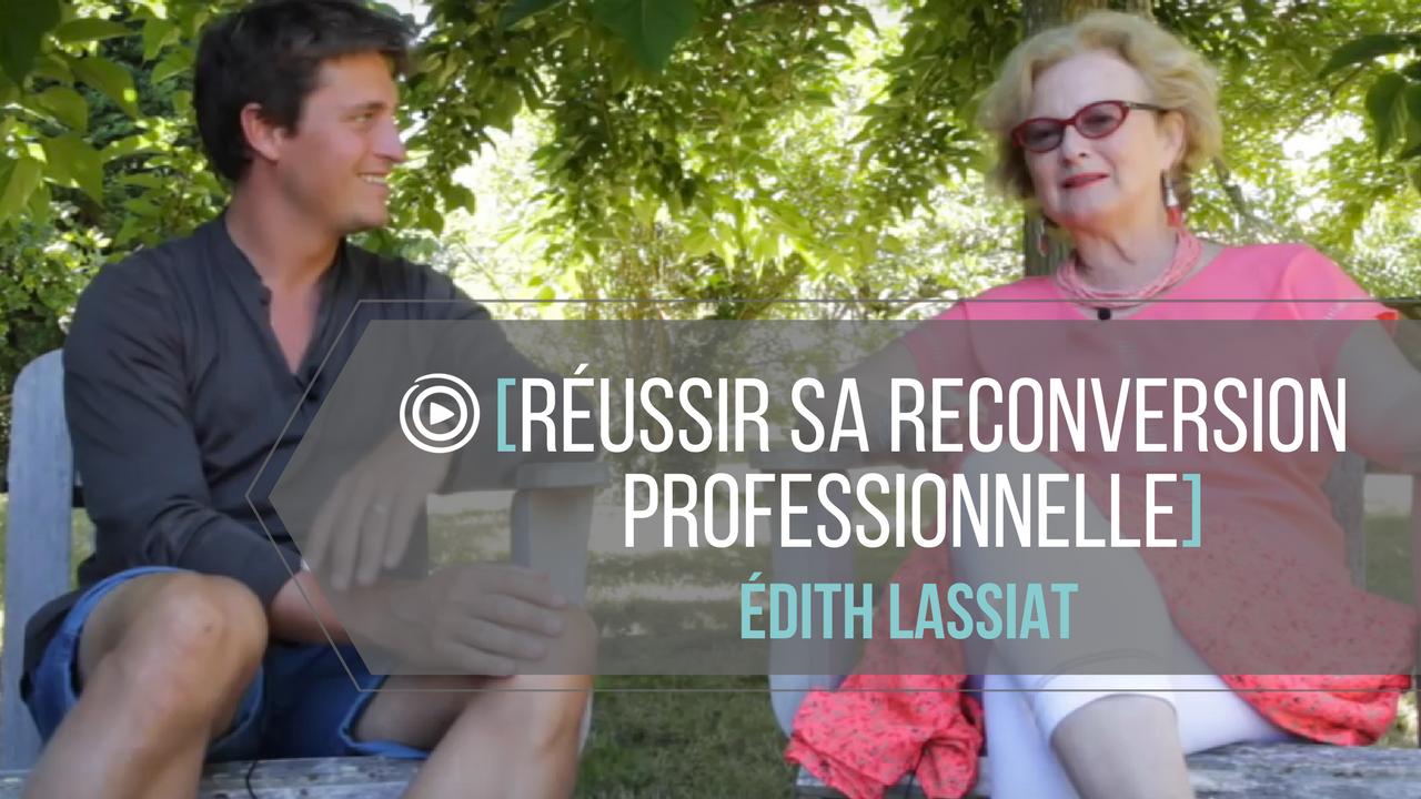 Réussir sa reconversion professionnelle (avec Edith Lassiat)