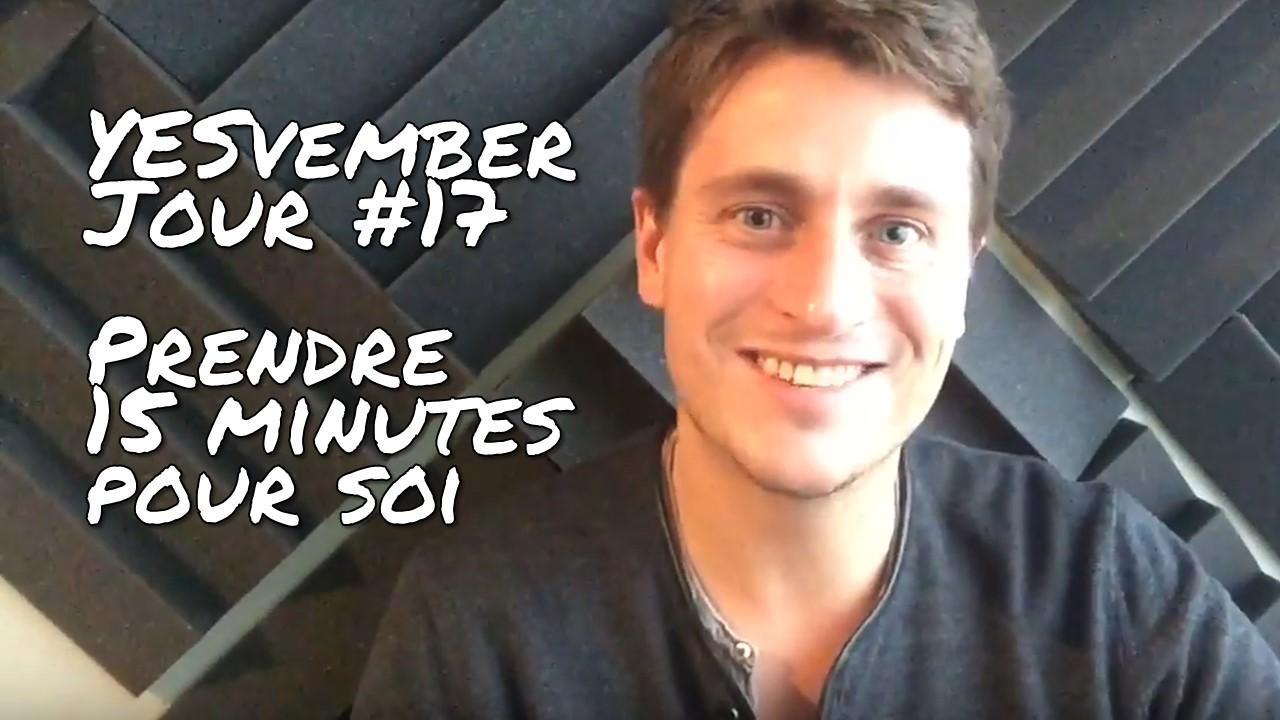 YESvember - Jour #17 : Prendre 15 minutes pour soi
