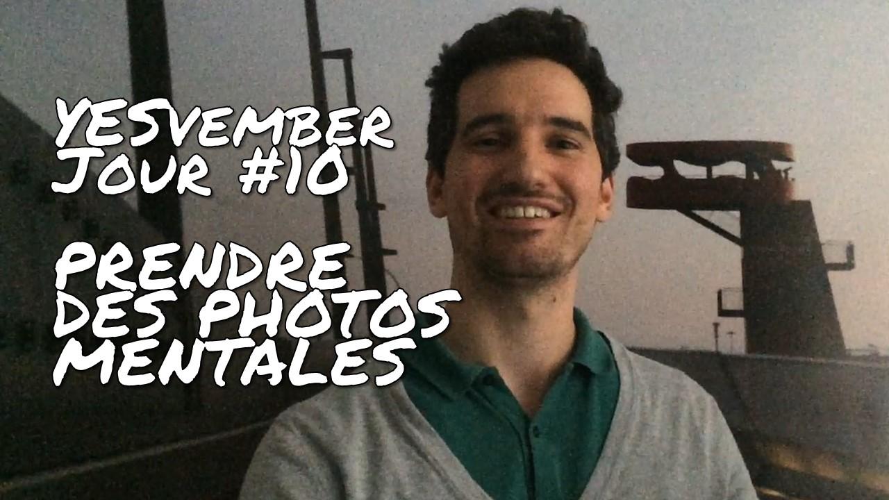 YESvember - Jour #10 : Prendre des photos mentales