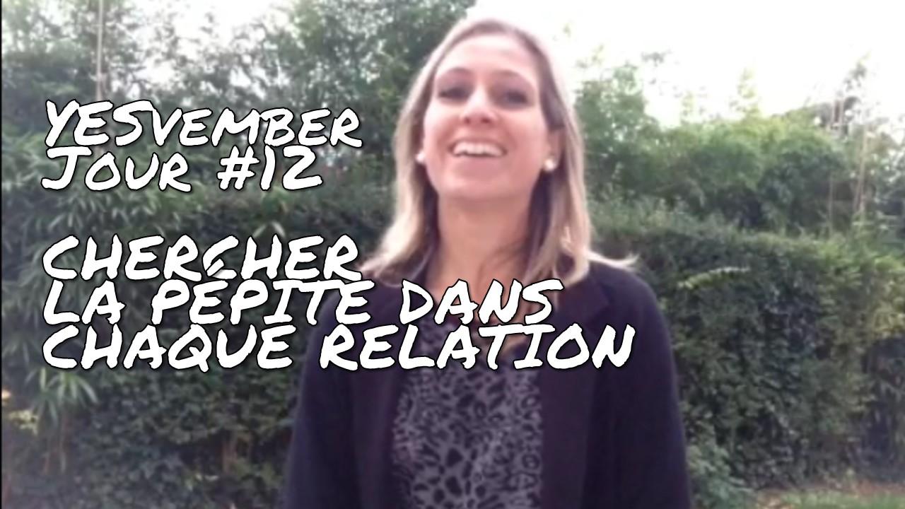 YESvember - Jour #12 : Chercher la pépite dans chaque relation