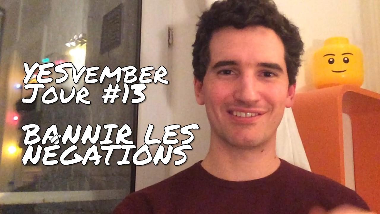 YESvember - Jour #13 : Bannir les négations