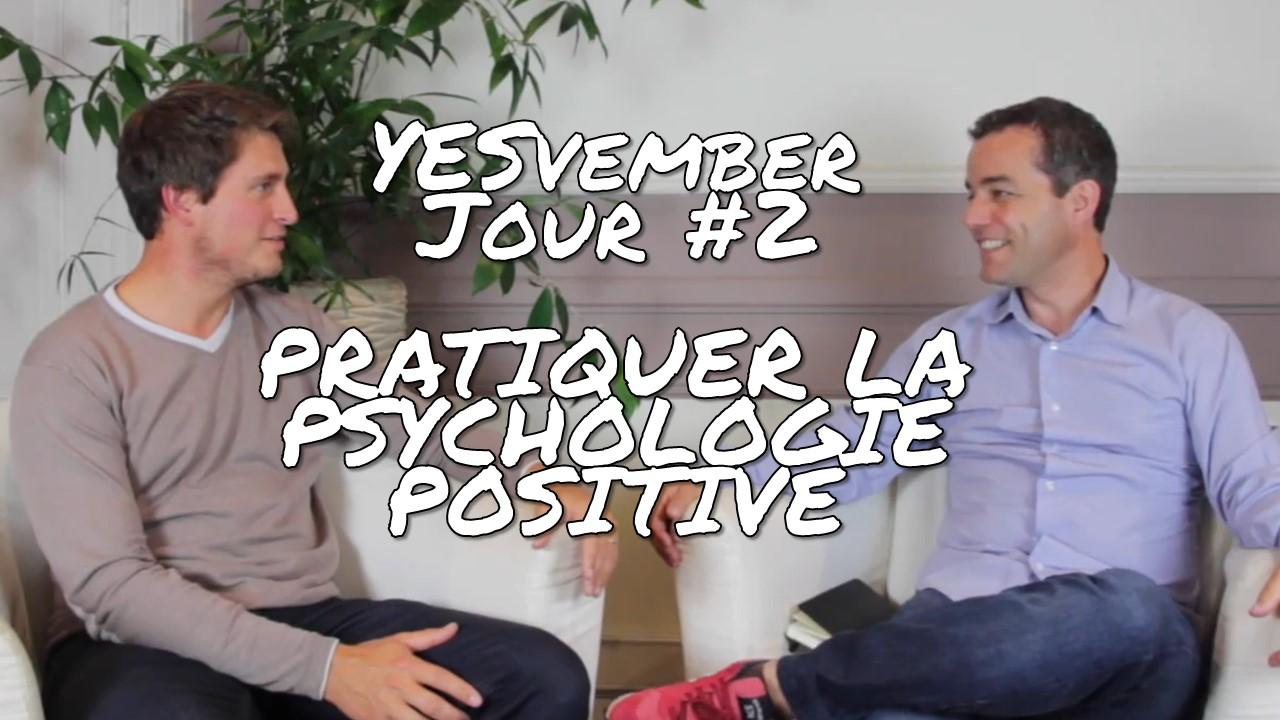 YESvember - Jour #2 : Pratiquer la psychologie positive