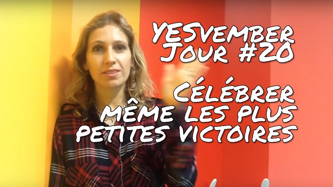 YESvember - Jour #20 : Célébrer même les plus petites victoires